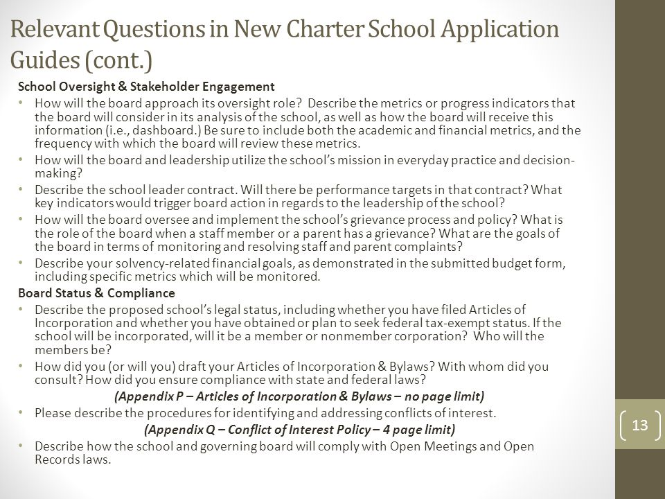 Relevant Questions in New Charter School Application Guides (cont.) School Oversight & Stakeholder Engagement How will the board approach its oversight role.