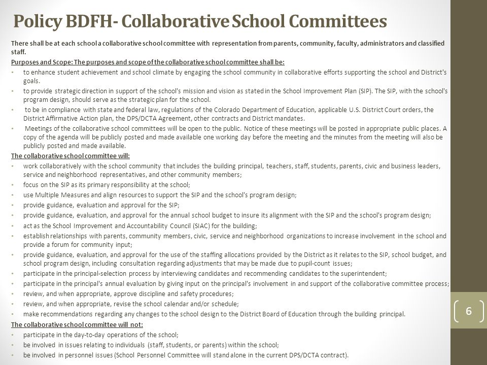 Policy BDFH- Collaborative School Committees There shall be at each school a collaborative school committee with representation from parents, community, faculty, administrators and classified staff.
