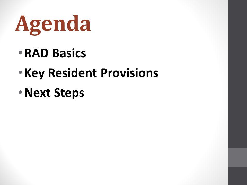 Agenda RAD Basics Key Resident Provisions Next Steps