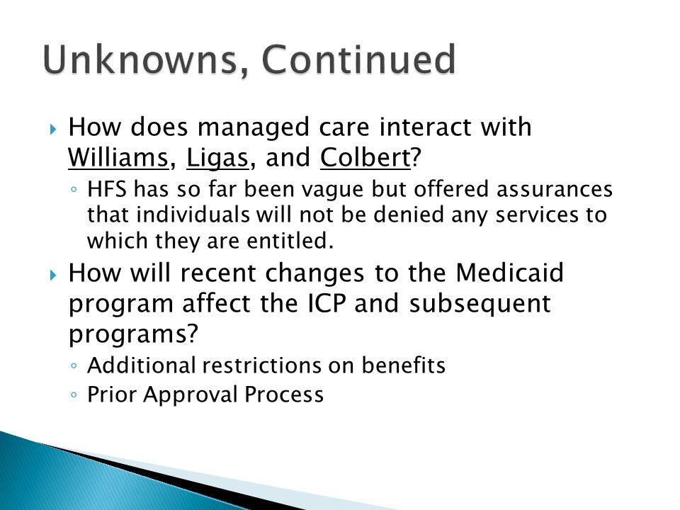  How does managed care interact with Williams, Ligas, and Colbert.