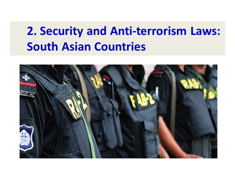 2. Security and Anti-terrorism Laws: South Asian Countries