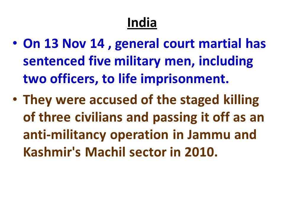 India On 13 Nov 14, general court martial has sentenced five military men, including two officers, to life imprisonment.