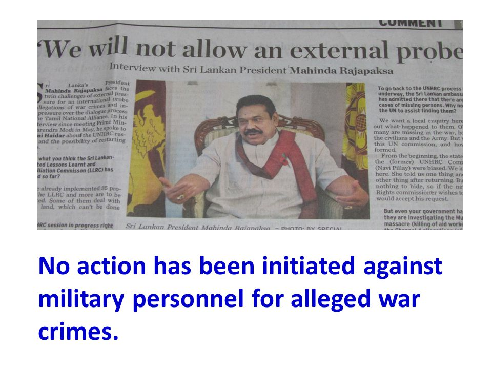 No action has been initiated against military personnel for alleged war crimes.