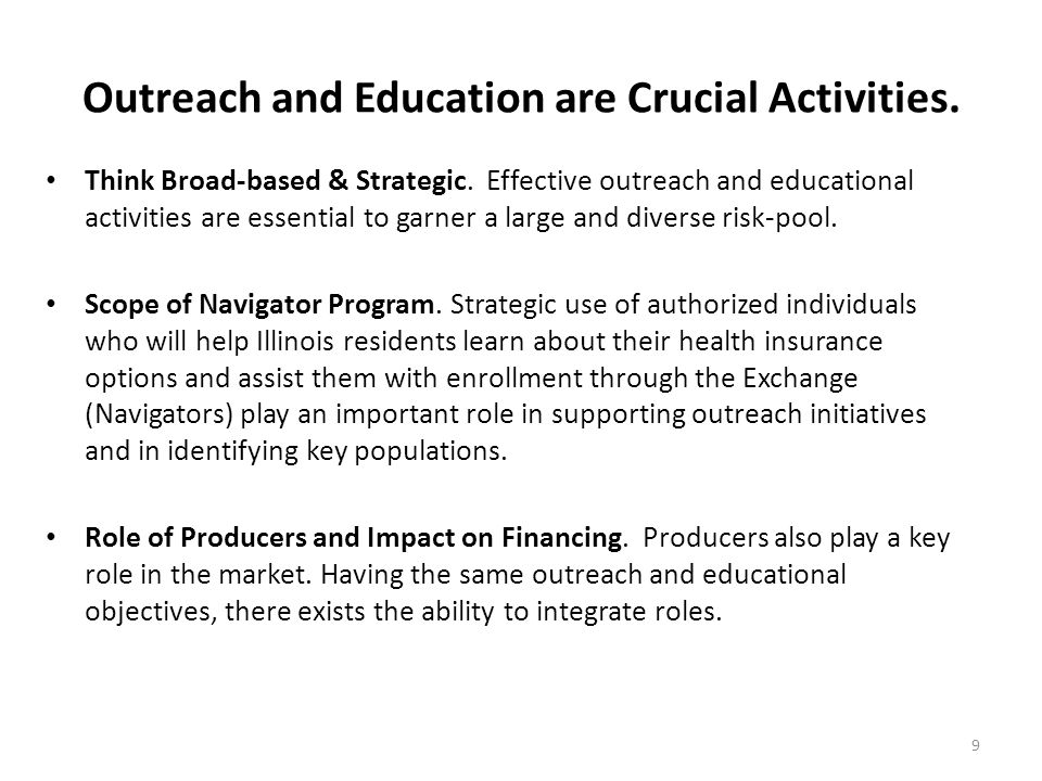Outreach and Education are Crucial Activities. Think Broad-based & Strategic.