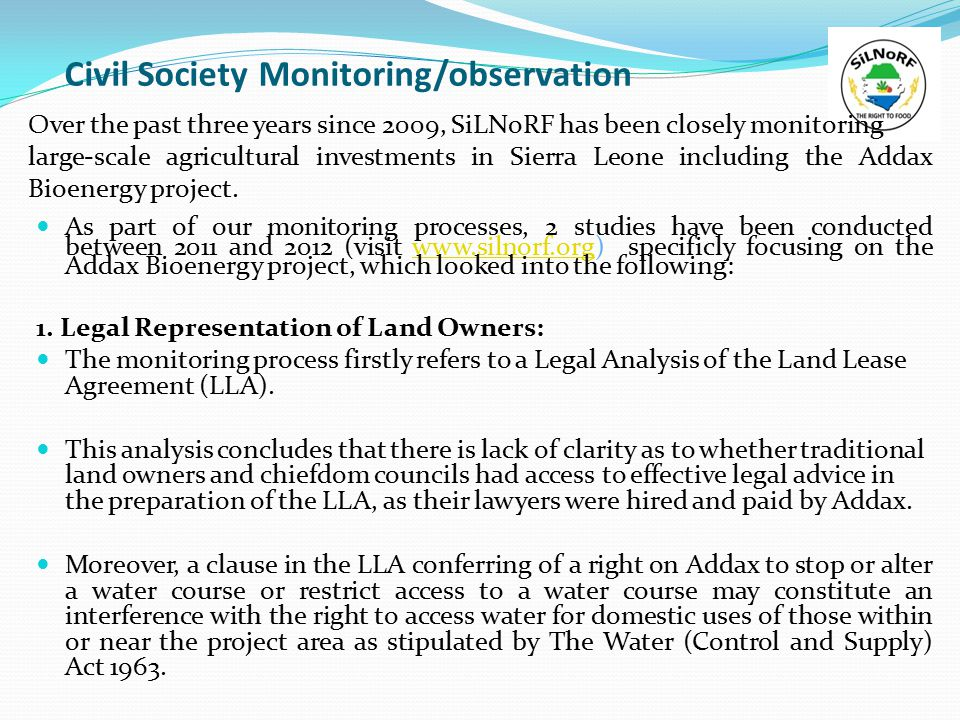 Civil Society Monitoring/observation As part of our monitoring processes, 2 studies have been conducted between 2011 and 2012 (visit www.silnorf.org)