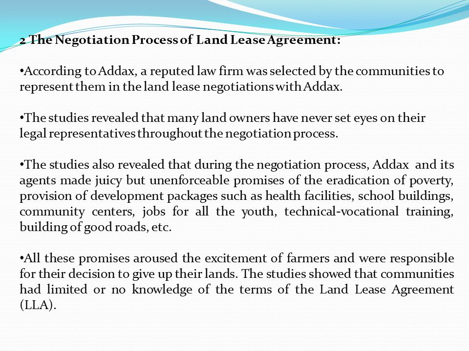 2 The Negotiation Process of Land Lease Agreement: According to Addax, a reputed law firm was selected by the communities to represent them in the lan