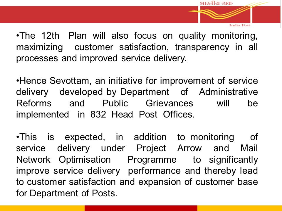 The 12th Plan will also focus on quality monitoring, maximizing customer satisfaction, transparency in all processes and improved service delivery. He