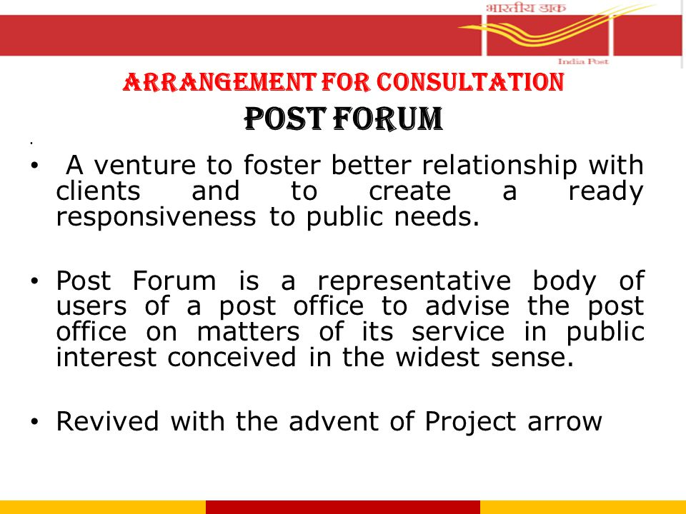 ARRANGEMENT FOR CONSULTATION POST FORUM A venture to foster better relationship with clients and to create a ready responsiveness to public needs. Pos