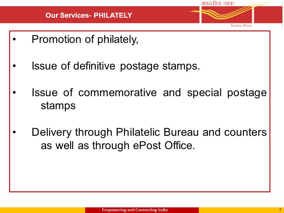 Promotion of philately, Issue of definitive postage stamps. Issue of commemorative and special postage stamps Delivery through Philatelic Bureau and c