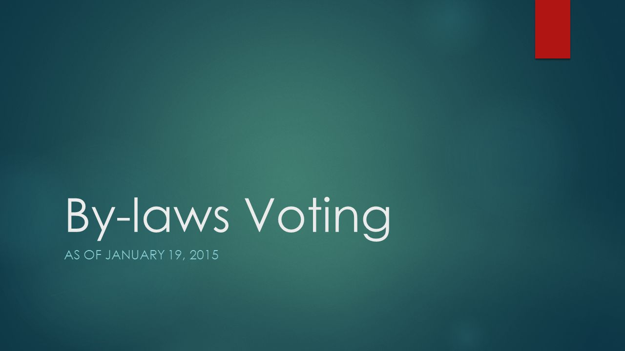 By-laws Voting AS OF JANUARY 19, 2015