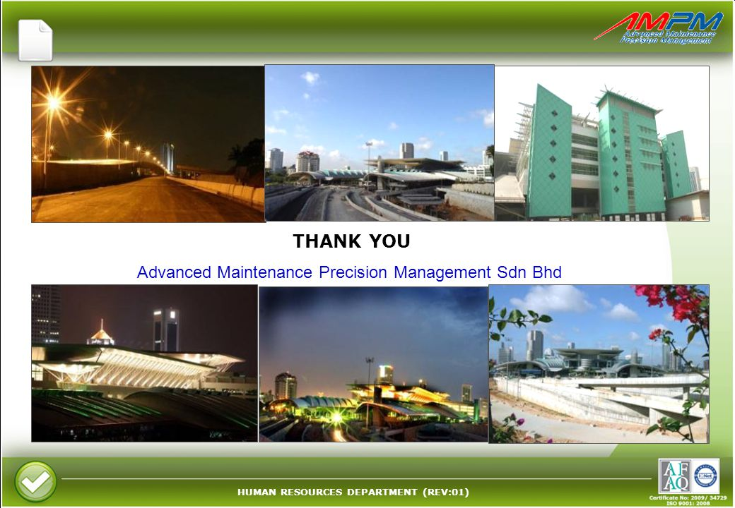 HUMAN RESOURCES DEPARTMENT (REV:01) Advanced Maintenance Precision Management Sdn Bhd THANK YOU