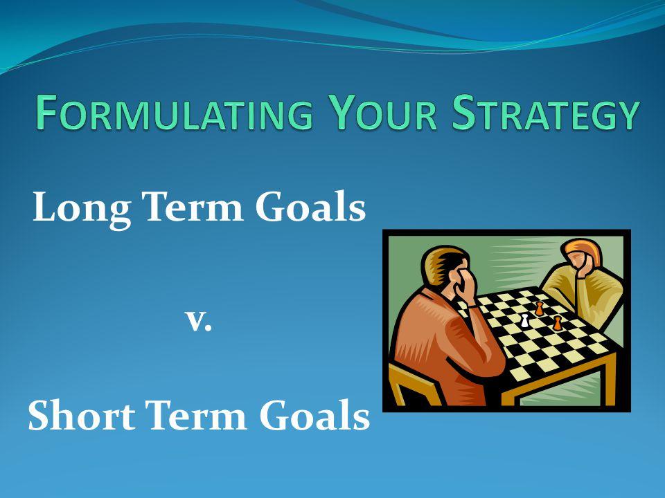 Long Term Goals v. Short Term Goals