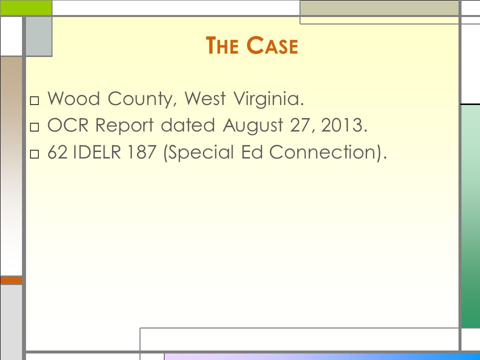 T HE C ASE □Wood County, West Virginia. □OCR Report dated August 27, 2013.