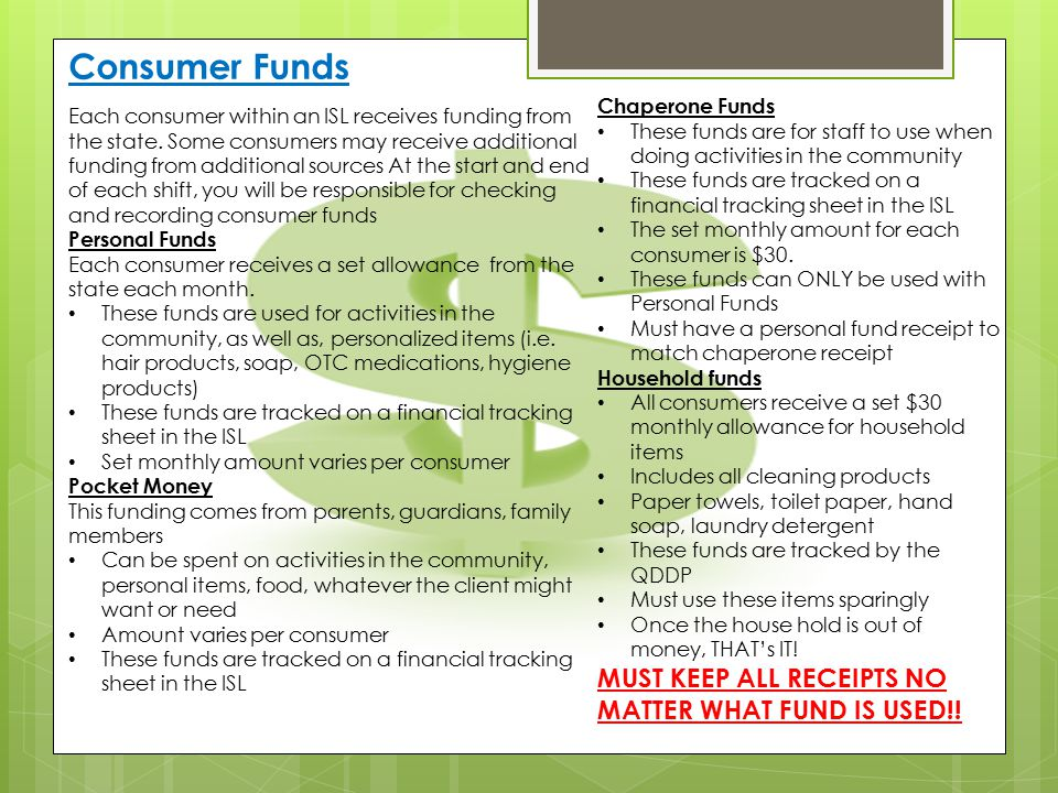 Consumer Funds Each consumer within an ISL receives funding from the state. Some consumers may receive additional funding from additional sources At t