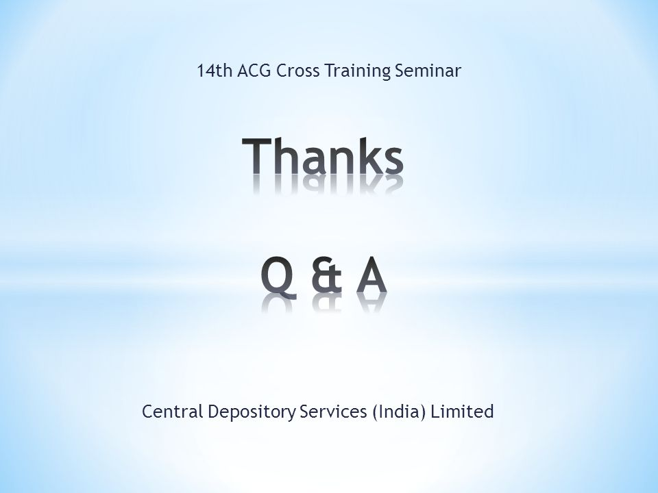 Central Depository Services (India) Limited 14th ACG Cross Training Seminar