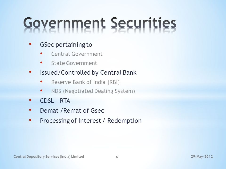 GSec pertaining to Central Government State Government Issued/Controlled by Central Bank Reserve Bank of India (RBI) NDS (Negotiated Dealing System) C