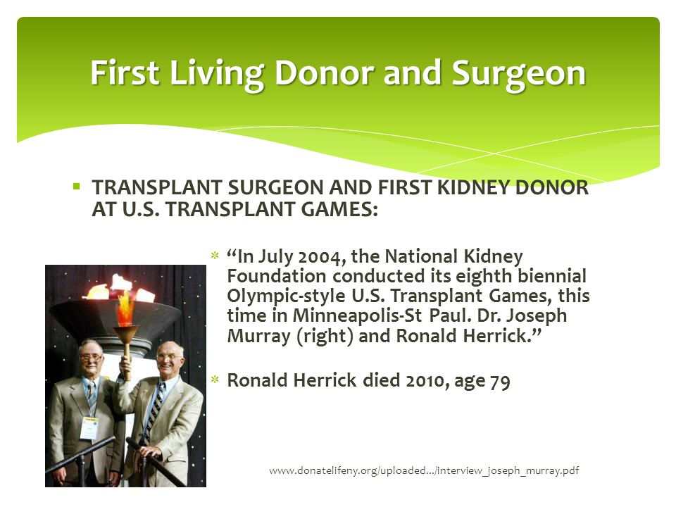 " TRANSPLANT SURGEON AND FIRST KIDNEY DONOR AT U.S. TRANSPLANT GAMES:  ""In July 2004, the National Kidney Foundation conducted its eighth biennial Ol"