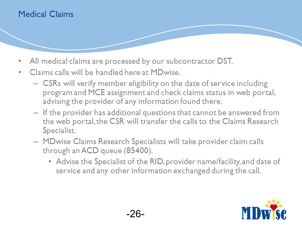 All medical claims are processed by our subcontractor DST.