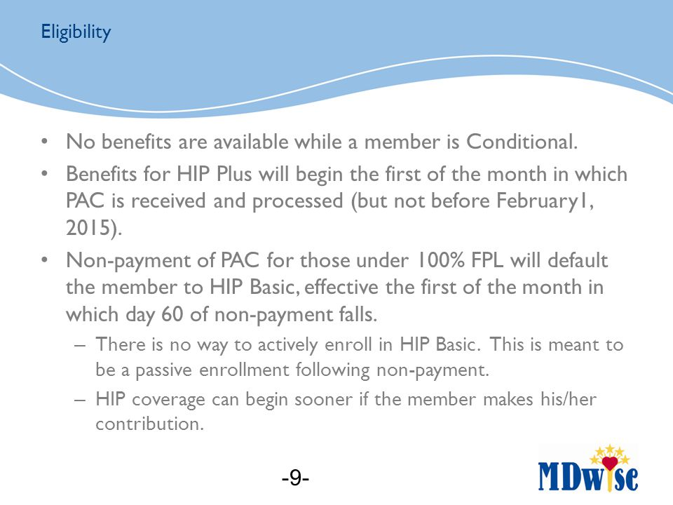 No benefits are available while a member is Conditional.
