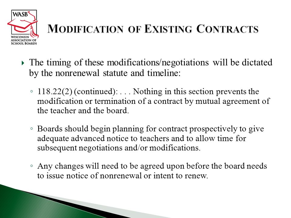  The timing of these modifications/negotiations will be dictated by the nonrenewal statute and timeline: ◦ 118.22(2) (continued):...