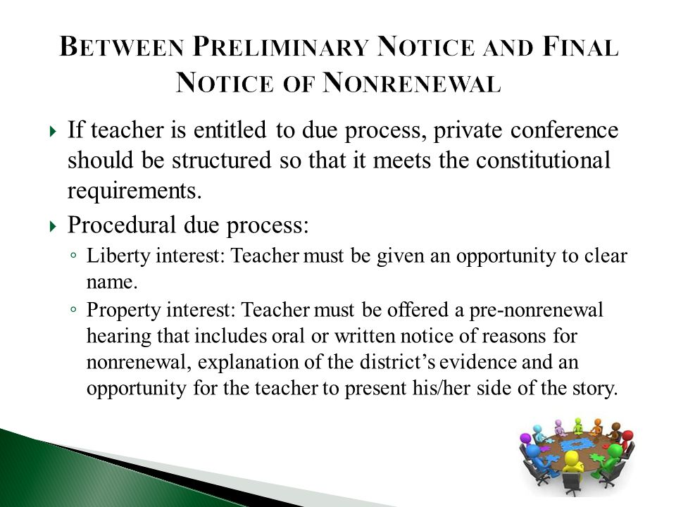  If teacher is entitled to due process, private conference should be structured so that it meets the constitutional requirements.