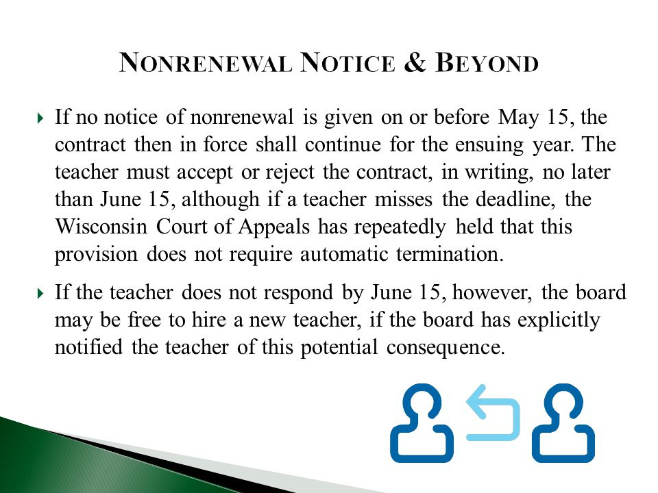  If no notice of nonrenewal is given on or before May 15, the contract then in force shall continue for the ensuing year.