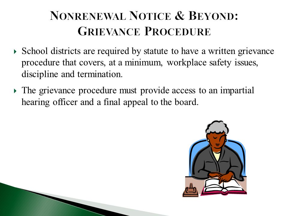  School districts are required by statute to have a written grievance procedure that covers, at a minimum, workplace safety issues, discipline and termination.