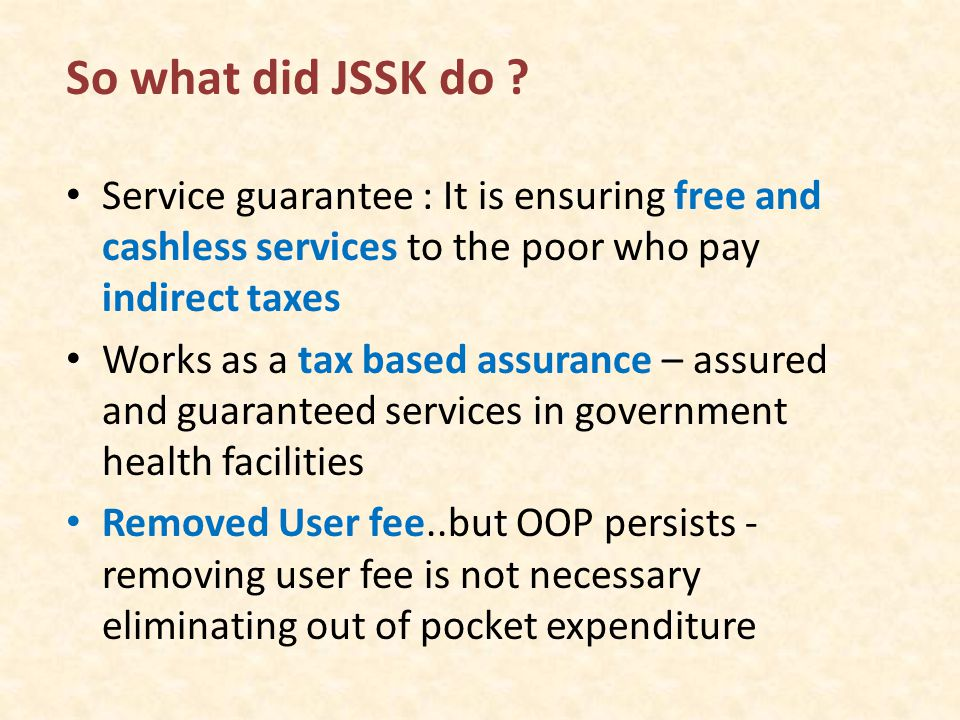 So what did JSSK do .