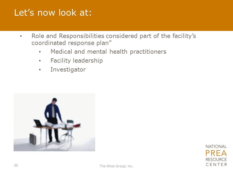 """Let's now look at: Role and Responsibilities considered part of the facility's coordinated response plan"""" Medical and mental health practitioners Faci"""