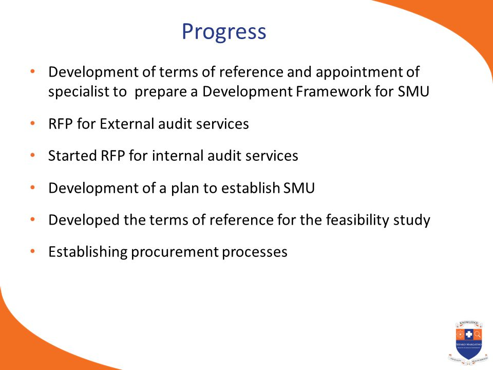 Progress Development of terms of reference and appointment of specialist to prepare a Development Framework for SMU RFP for External audit services St