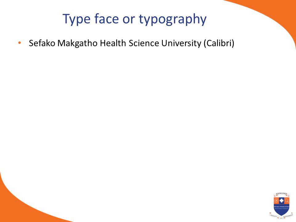Type face or typography Sefako Makgatho Health Science University (Calibri)