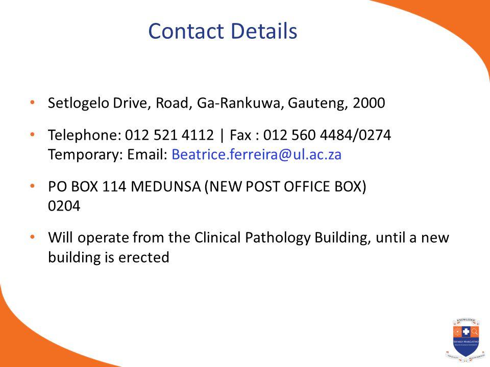 Contact Details Setlogelo Drive, Road, Ga-Rankuwa, Gauteng, 2000 Telephone: 012 521 4112   Fax : 012 560 4484/0274 Temporary: Email: Beatrice.ferreira