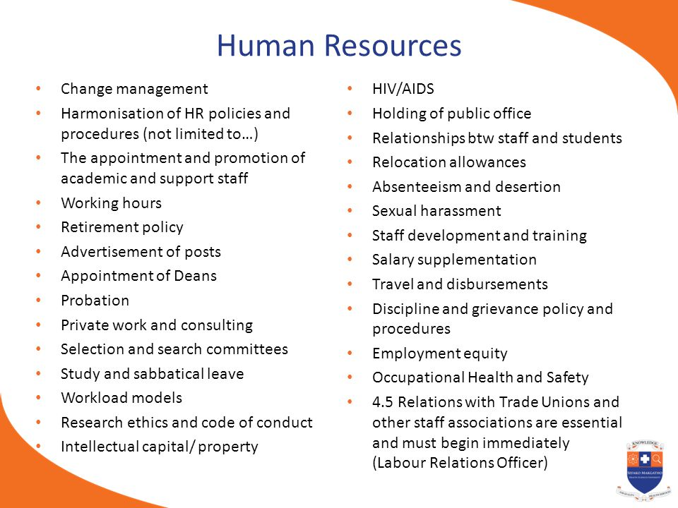 Human Resources Change management Harmonisation of HR policies and procedures (not limited to…) The appointment and promotion of academic and support