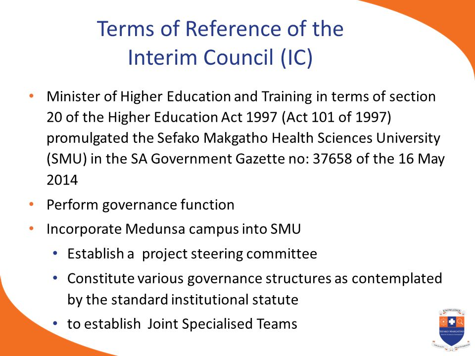 Terms of Reference of the Interim Council (IC) Minister of Higher Education and Training in terms of section 20 of the Higher Education Act 1997 (Act