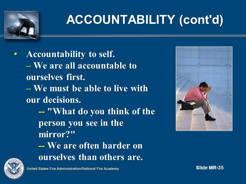 ACCOUNTABILITY (cont d) Accountability to self. Accountability to self.