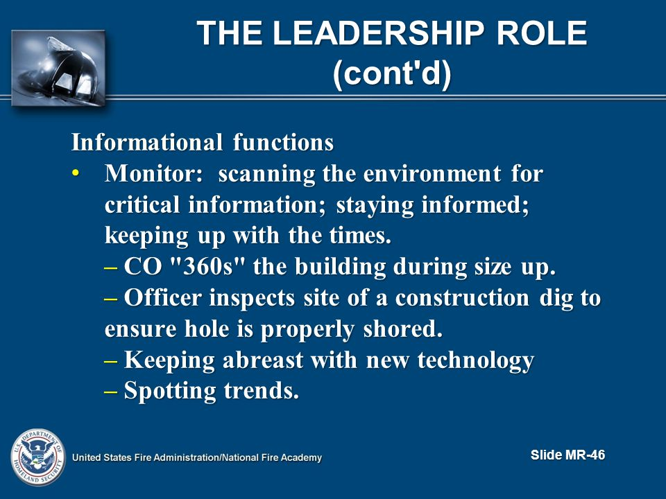 THE LEADERSHIP ROLE (cont d) Informational functions Monitor: scanning the environment for critical information; staying informed; keeping up with the times.