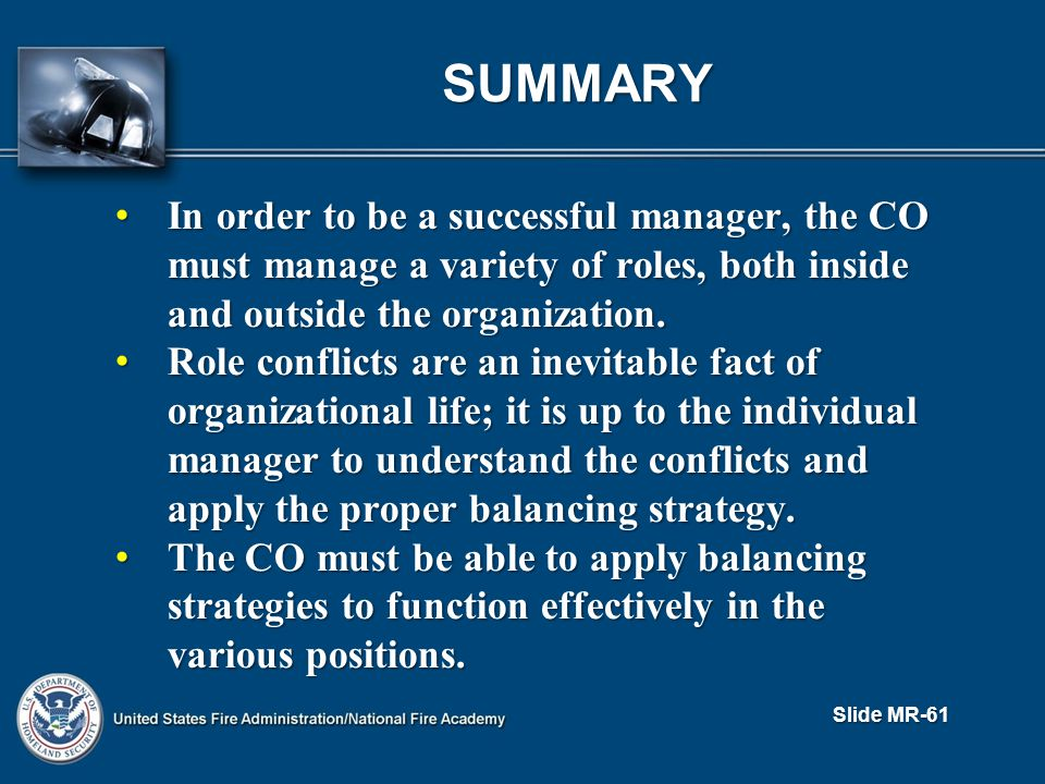 SUMMARY In order to be a successful manager, the CO must manage a variety of roles, both inside and outside the organization.