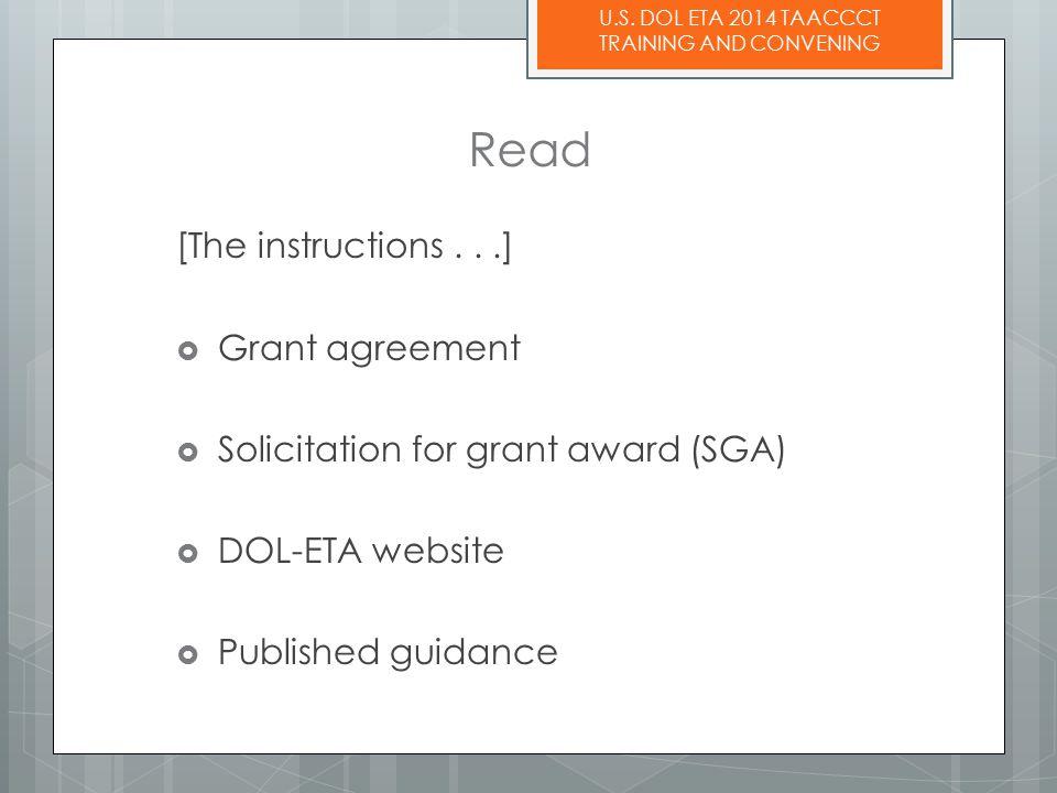 U.S. DOL ETA 2014 TAACCCT TRAINING AND CONVENING [The instructions...]  Grant agreement  Solicitation for grant award (SGA)  DOL-ETA website  Publ