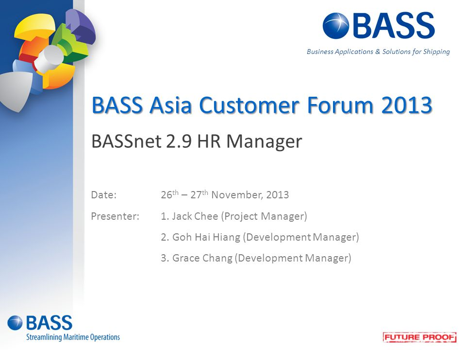 BASSnet 2.9 HR Manager Date:26 th – 27 th November, 2013 Presenter:1.