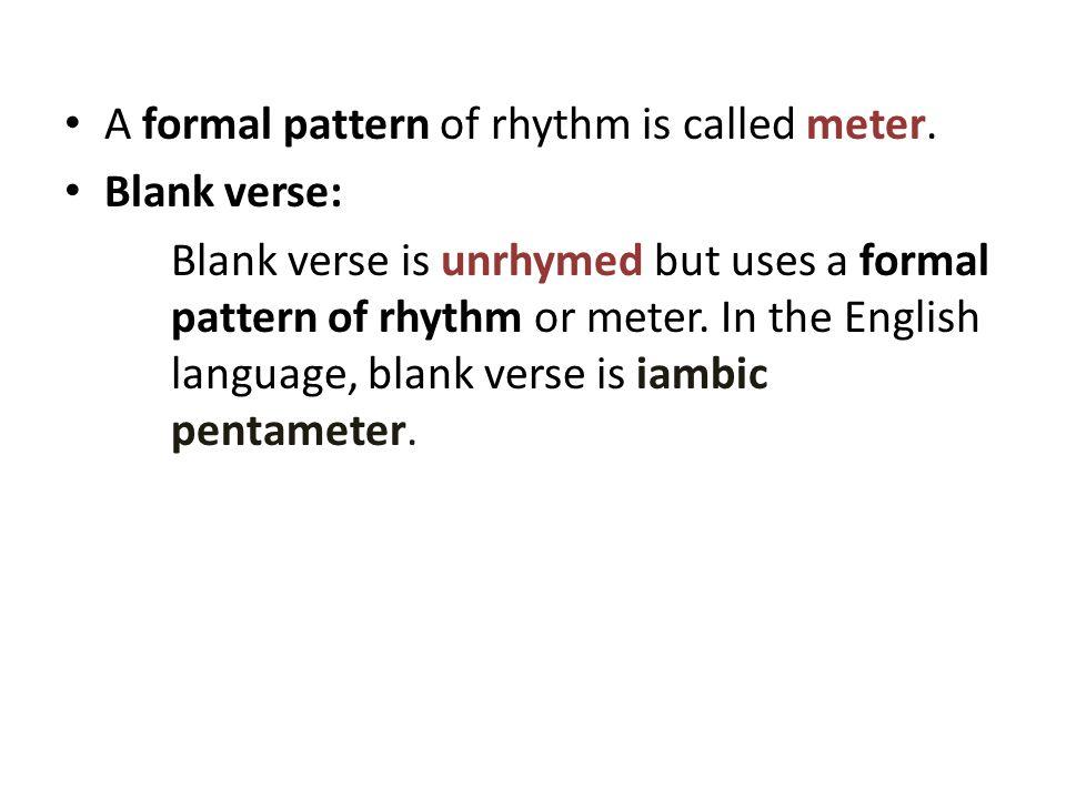 Iambic pentameter Pentameter (penta = 5, think pentagon) means there are five poetic feet.