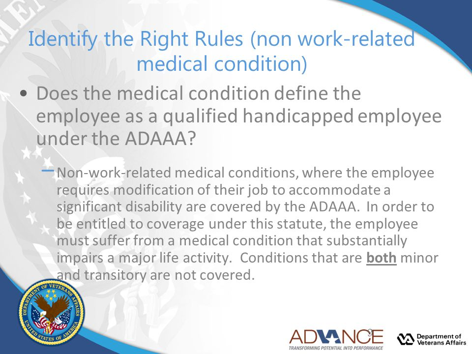 Identify the Right Rules (non work-related medical condition) Does the medical condition define the employee as a qualified handicapped employee under
