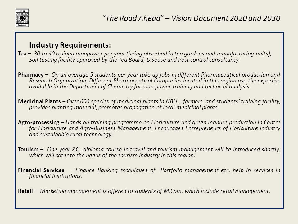 The Road Ahead – Vision Document 2020 and 2030 Employability of students: Major employment is in the Education Sector (Schools, Colleges etc.) In Govt., Semi-govt.