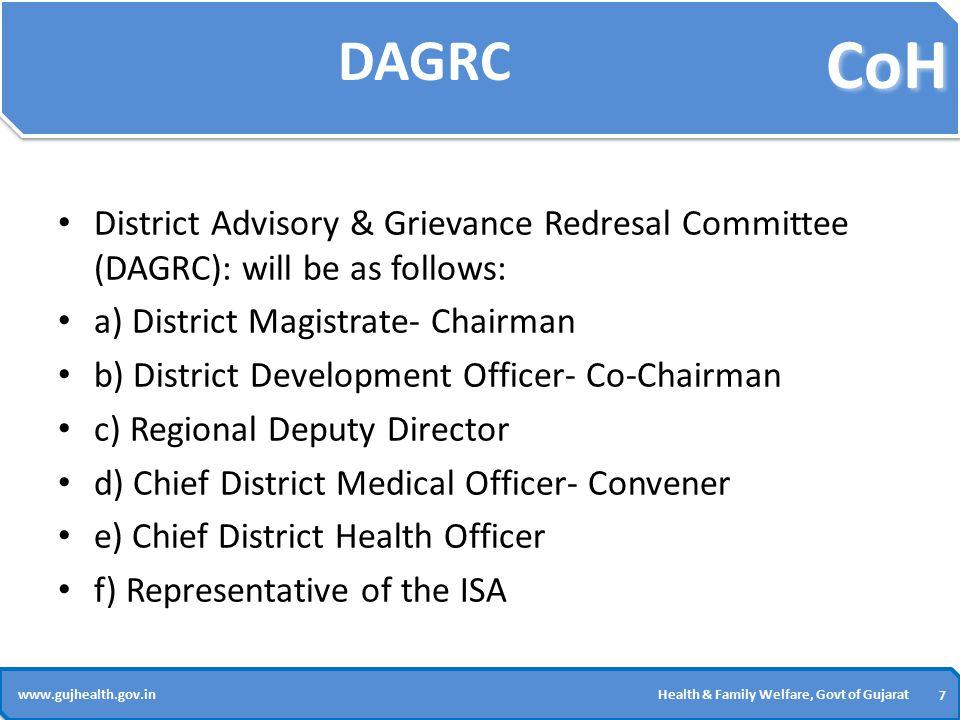 CoH 7 7 www.gujhealth.gov.inHealth & Family Welfare, Govt of Gujarat DAGRC District Advisory & Grievance Redresal Committee (DAGRC): will be as follow