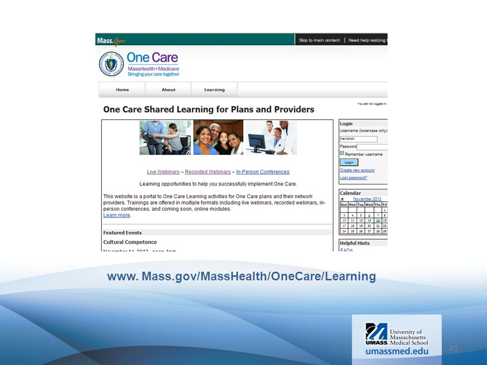 www. Mass.gov/MassHealth/OneCare/Learning 45