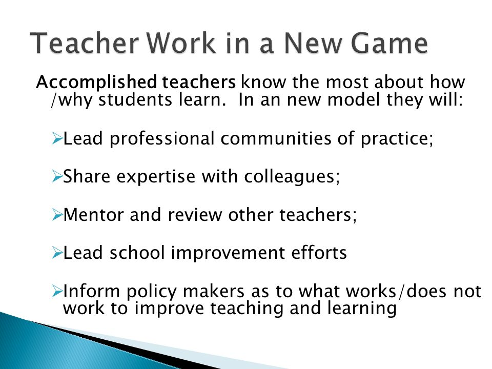 Accomplished teachers know the most about how /why students learn.