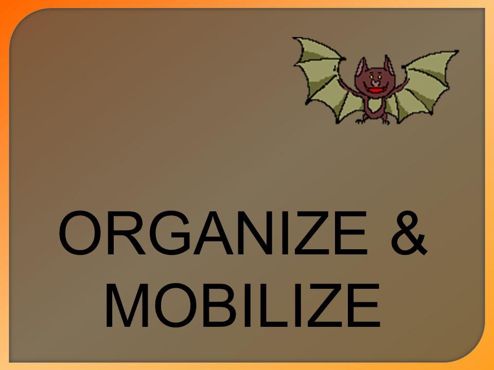 ORGANIZE & MOBILIZE