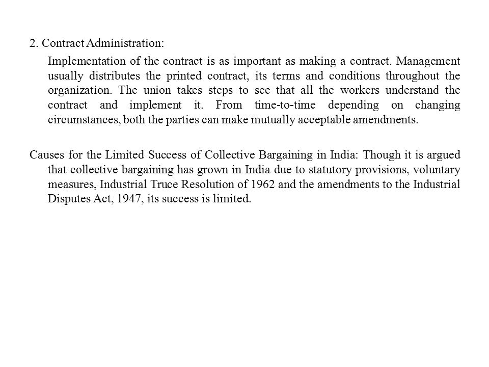 2. Contract Administration: Implementation of the contract is as important as making a contract. Management usually distributes the printed contract,
