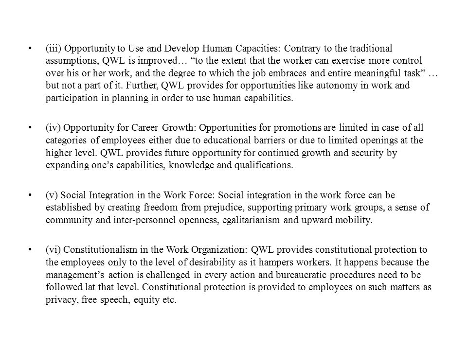"""(iii) Opportunity to Use and Develop Human Capacities: Contrary to the traditional assumptions, QWL is improved… """"to the extent that the worker can ex"""