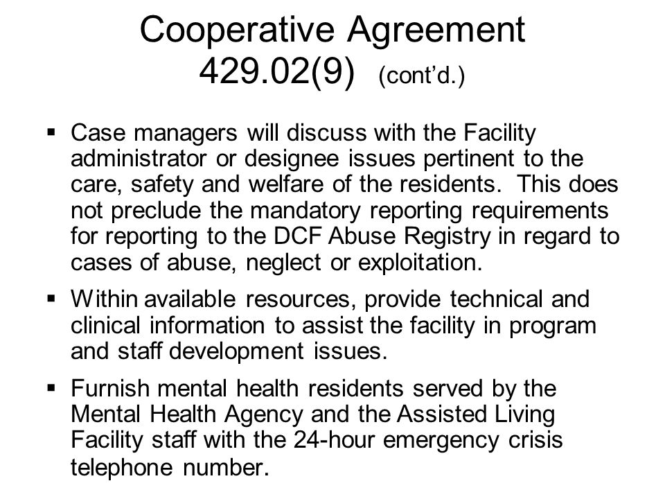 Case managers will discuss with the Facility administrator or designee issues pertinent to the care, safety and welfare of the residents.