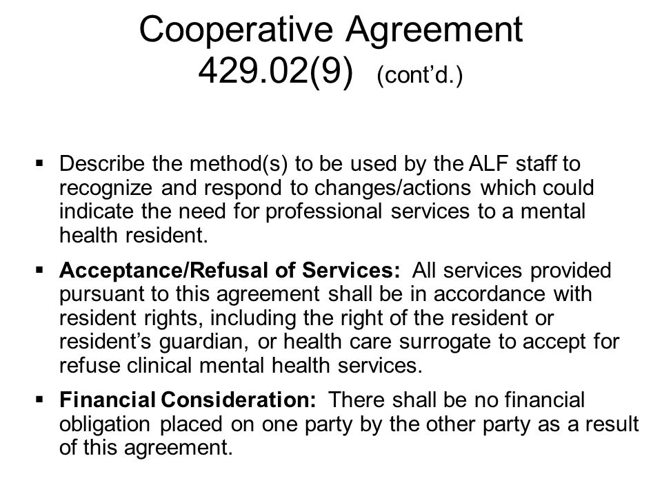  Describe the method(s) to be used by the ALF staff to recognize and respond to changes/actions which could indicate the need for professional services to a mental health resident.